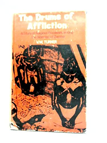 The Drums of Affliction.: Turner, V. W.