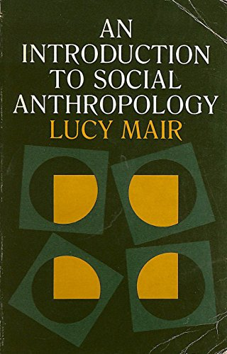 An Introduction to Social Anthropology: Lucy Mair