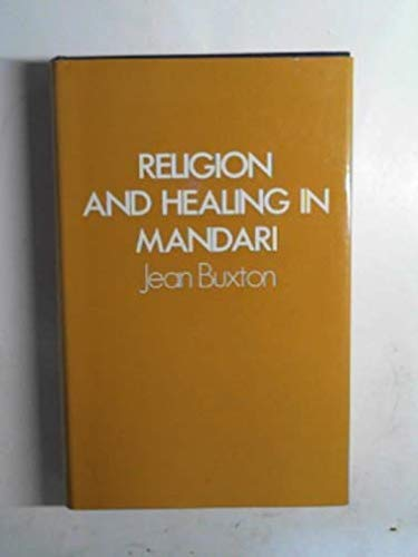 Religion and Healing in Mandari: Buxton, Jean