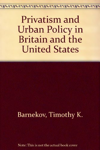 Privatism and urban policy in Britain and: Barnekov, Timothy, Robin