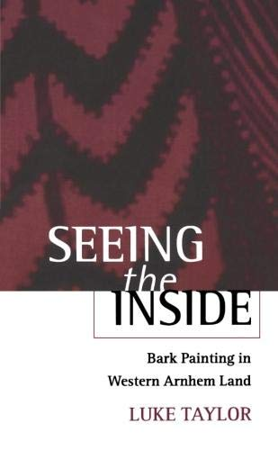 9780198233541: Seeing the Inside: Bark Painting in Western Arnhem Land (Oxford Studies in Social and Cultural Anthropology - Cultural Forms)