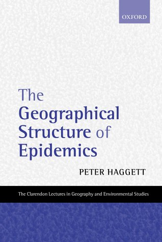 The Geographical Structure of Epidemics: Haggett, Peter