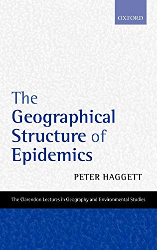 9780198233633: The Geographical Structure of Epidemics (Clarendon Lectures in Geography and Environmental Studies)