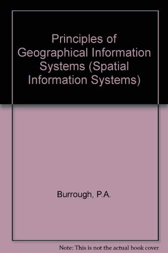 9780198233664: Principles of Geographical Information Systems (Spatial Information Systems)