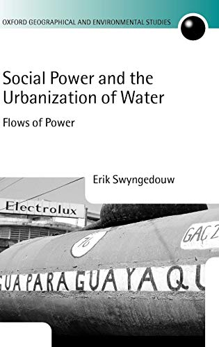 9780198233916: Social Power and the Urbanization of Water: Flows of Power
