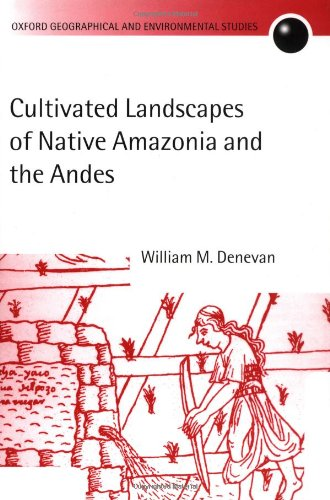 9780198234074: Cultivated Landscapes of Native Amazonia and the Andes (Oxford Geographical and Environmental Studies Series)