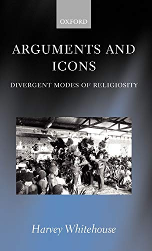 9780198234142: Arguments and Icons: Divergent Modes of Religiosity