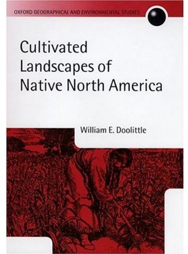9780198234203: Cultivated Landscapes of Native North America (Oxford Geographical and Environmental Studies Series)
