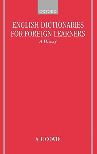 9780198235064: English Dictionaries for Foreign Learners: A History