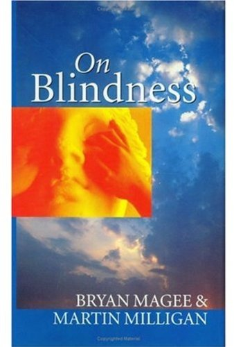 On Blindness: Letters between Bryan Magee and Martin Milligan: Magee, Bryan; Milligan, Martin