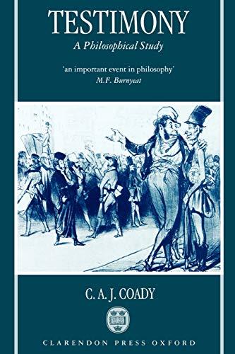 9780198235514: Testimony: A Philosophical Study