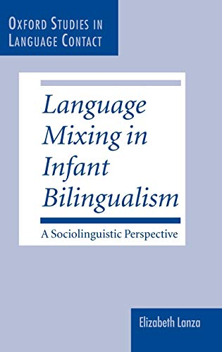 9780198235750: Language Mixing in Infant Bilingualism: A Sociolinguistic Perspective (Oxford Studies in Language Contact)