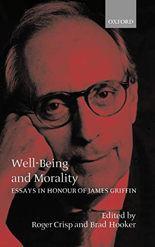 9780198235842: Well-Being and Morality: Essays in Honour of James Griffin