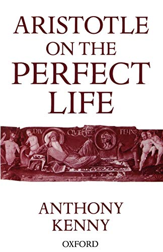 9780198236030: Aristotle on the Perfect Life