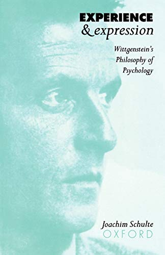 9780198236061: Experience and Expression: Wittgenstein's Philosophy of Psychology