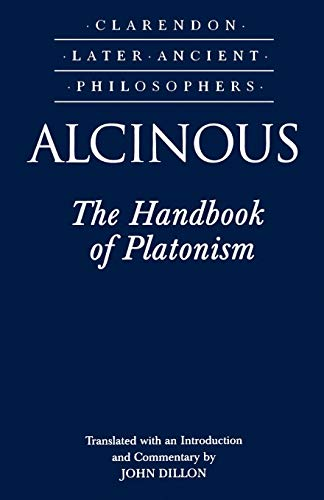 9780198236078: The Handbook of Platonism: Or Didaskalikos, Attributed to Alcinous (Long Identified with the Middle Platonist Albinus, But on Inadequate Grounds) (Clarendon Later Ancient Philosophers)