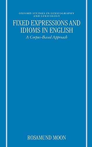 9780198236146: Fixed Expressions and Idioms in English: A Corpus-Based Approach