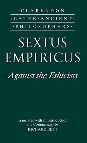 9780198236207: Sextus Empiricus: Against the Ethicists: (Adversus Mathematicos XI) (Clarendon Later Ancient Philosophers)