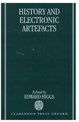 9780198236337: History and Electronic Artefacts