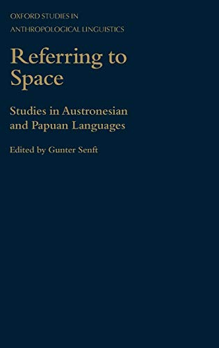 9780198236474: Referring to Space: Studies in Austronesian and Papuan Languages (Oxford Studies in Anthropological Linguistics)