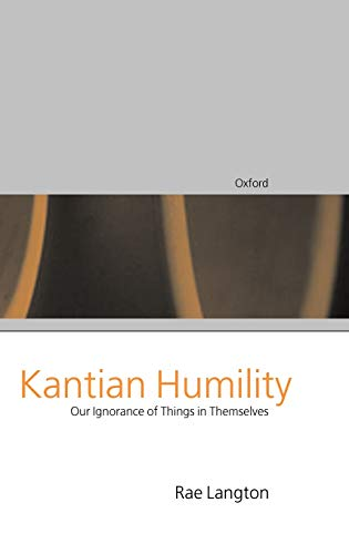 9780198236535: Kantian Humility: Our Ignorance of Things in Themselves