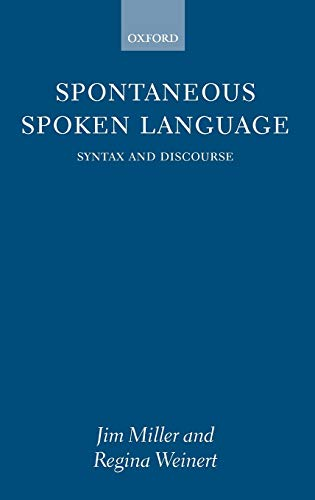 Spontaneous Spoken Language: Miller, Jim; Weinert, Regina