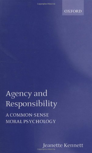 9780198236580: Agency and Responsibility: A Common-Sense Moral Psychology