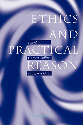 Ethics and Practical Reason.: CULLITY, Garrett and GAUT, Berys (editors).