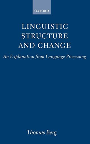 9780198236726: Linguistic Structure and Change: An Explanation from Language Processing (Hippocrene Standard Dictionary)