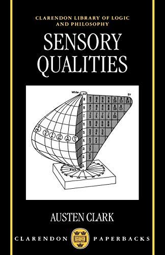 Sensory Qualities (Clarendon Library of Logic and: Clark, Austen