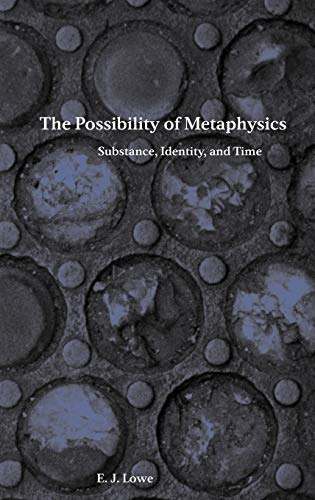 9780198236832: The Possibility of Metaphysics: Substance, Identity, and Time