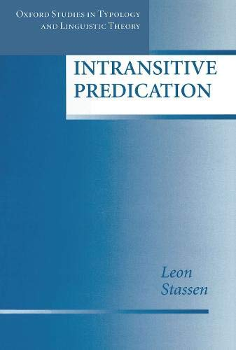 9780198236931: Intransitive Predication (Oxford Studies in Typology and Linguistic Theory)