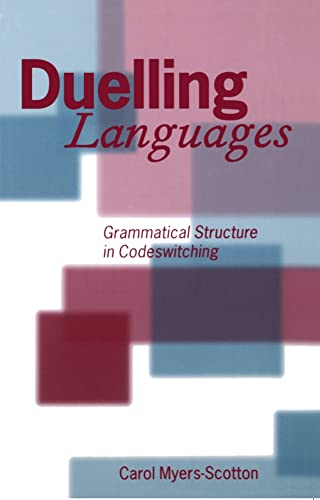 9780198237129: Duelling Languages: Grammatical Structure in Codeswitching