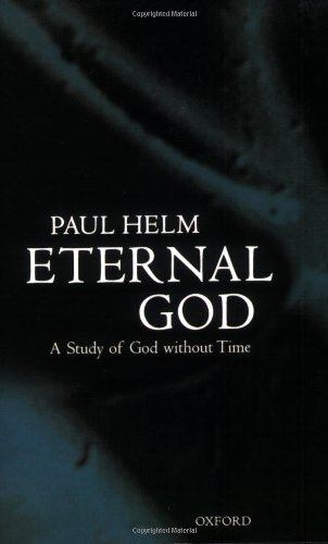 9780198237259: Eternal God: A Study of God without Time