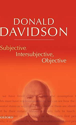 9780198237525: Subjective, Intersubjective, Objective: Philosophical Essays Volume 3 (The Philosophical Essays of Donald Davidson (5 Volumes))