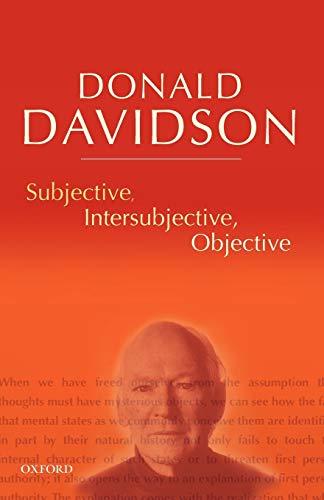 9780198237532: Subjective, Intersubjective, Objective: Philosophical Essays Volume 3 (The Philosophical Essays of Donald Davidson (5 Volumes))