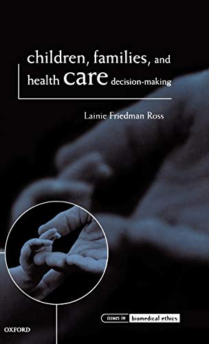 9780198237631: Children, Families, and Health Care Decision Making (Issues in Biomedical Ethics)