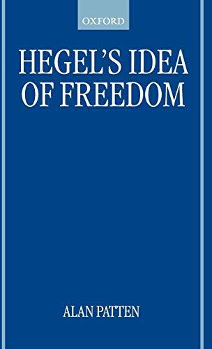 9780198237709: Hegel's Idea of Freedom (Oxford Philosophical Monographs)