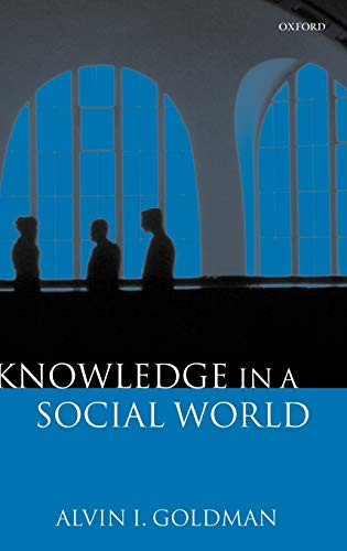 9780198237778: Knowledge in a Social World