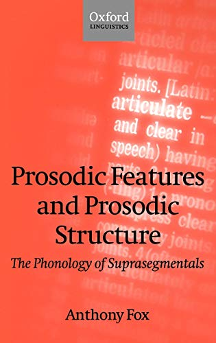 9780198237853: Prosodic Features and Prosodic Structure: The Phonology of Suprasegmentals (Oxford Linguistics)