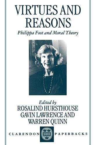 9780198237938: Virtues and Reasons: Philippa Foot and Moral Theory: Essays in Honour of Philippa Foot