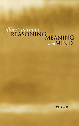 Reasoning, Meaning, and Mind: Harman, Gilbert