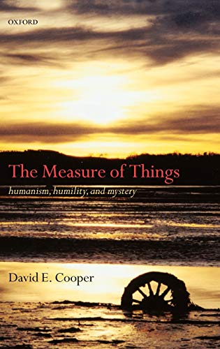 9780198238270: The Measure of Things: Humanism, Humility, and Mystery