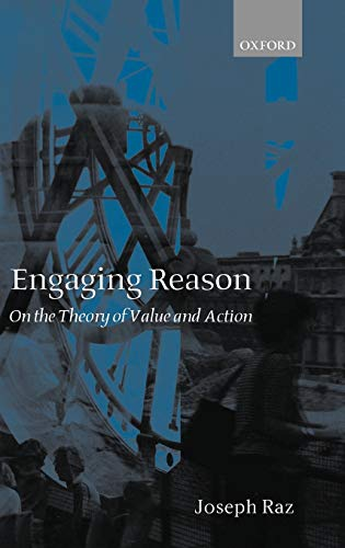 9780198238294: Engaging Reason: On the Theory of Value and Action