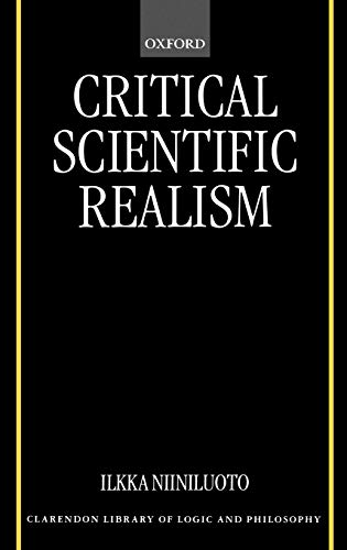 9780198238331: Critical Scientific Realism (Clarendon Library of Logic and Philosophy)