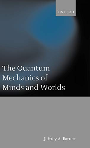 9780198238386: The Quantum Mechanics of Minds and Worlds