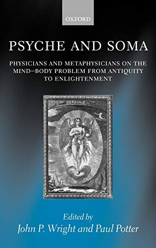 9780198238409: Psyche and Soma: Physicians and Metaphysicians on the Mind-Body Problem from Antiquity to Enlightenment