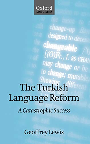 9780198238560: The Turkish Language Reform: A Catastrophic Success