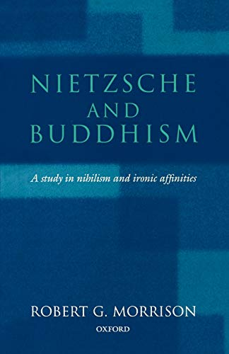 9780198238652: Nietzsche and Buddhism: A Study in Nihilism and Ironic Affinities