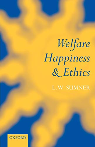 9780198238782: Welfare, Happiness, and Ethics